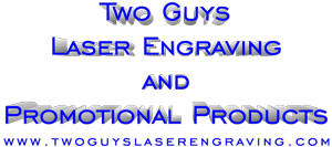 Two Guys Laser Engraving and Promotional Products - Home